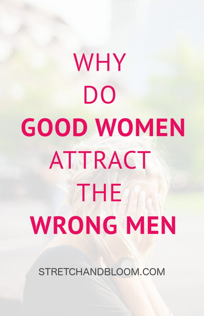 Pinterest visual: Why do good women attract the wrong men