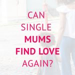 Can single mums find love?