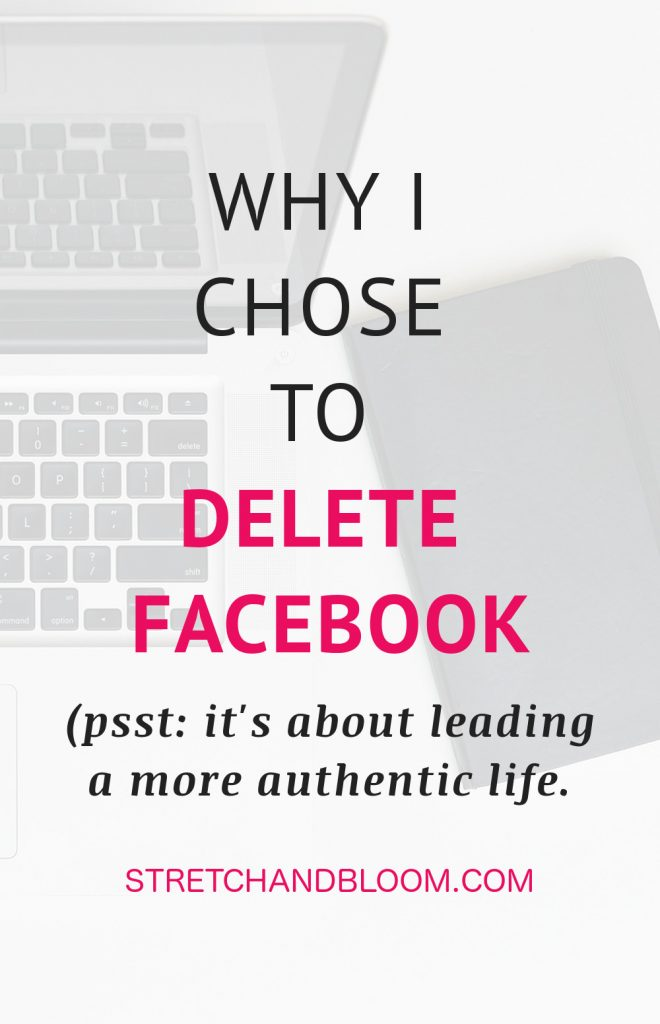 I recently chose to delete Facebook and it feels amazing. I am not asking a medal for it, but it lead to some thoughts about leading a more authentic life.