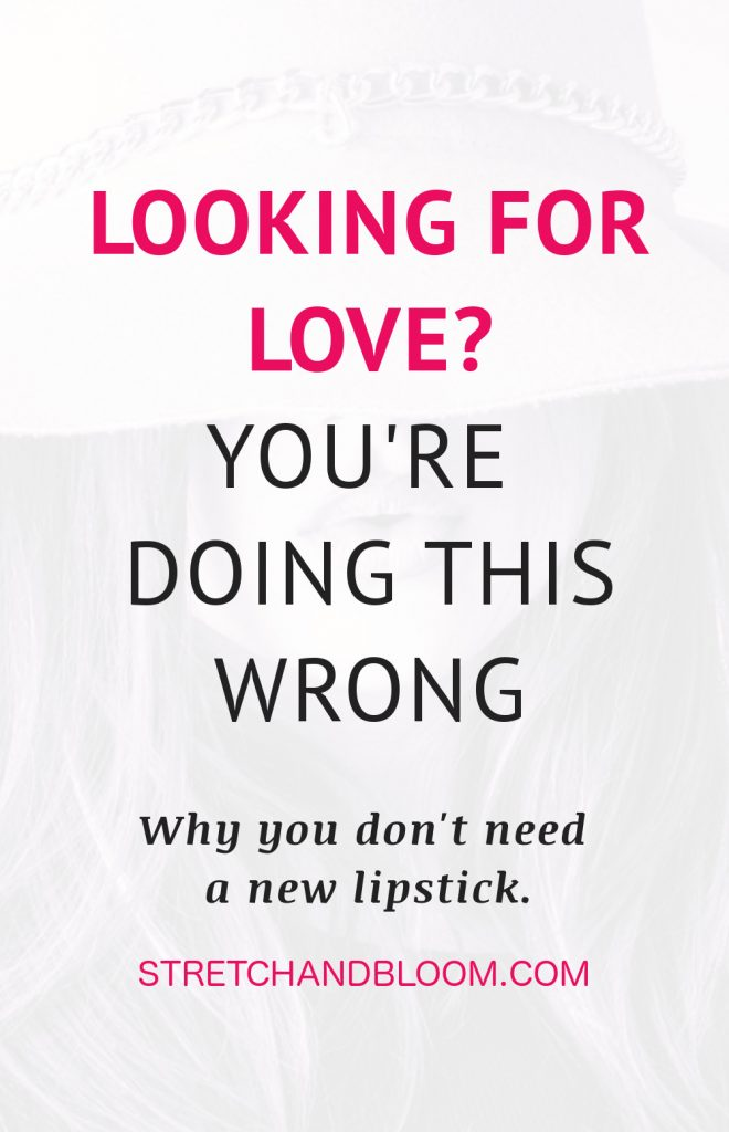 pinterest title banner :looking for love? You're doing it wrong
