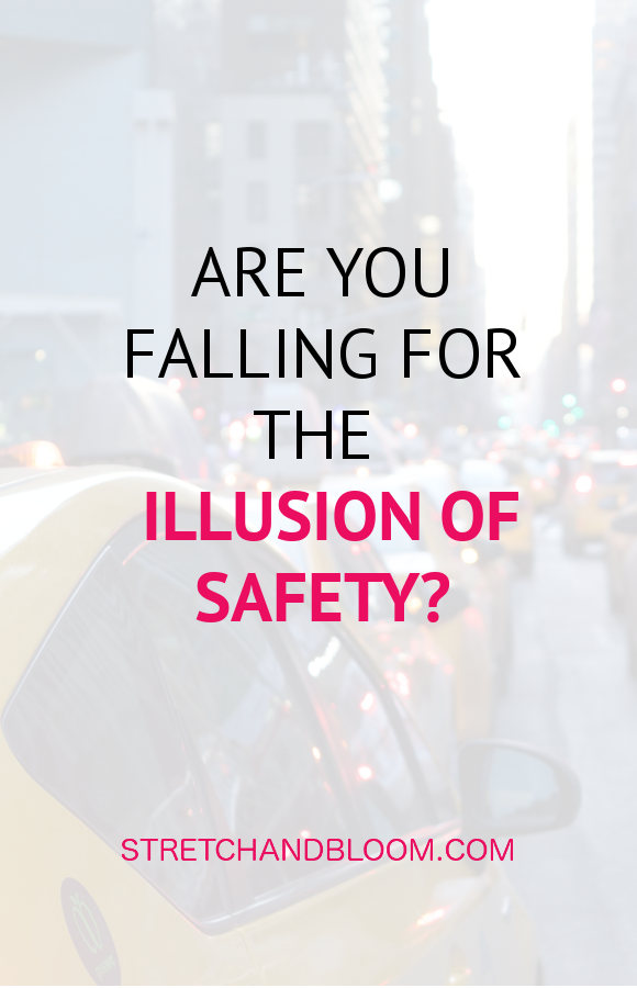 are you falling for the illusion of safety