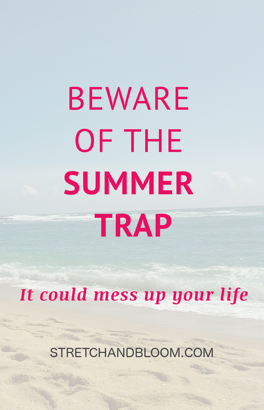 Summer is almost here and everybody is getting ready to enjoy a well-deserved rest. If you're working on a long-term goal though, beware of the summer trap.