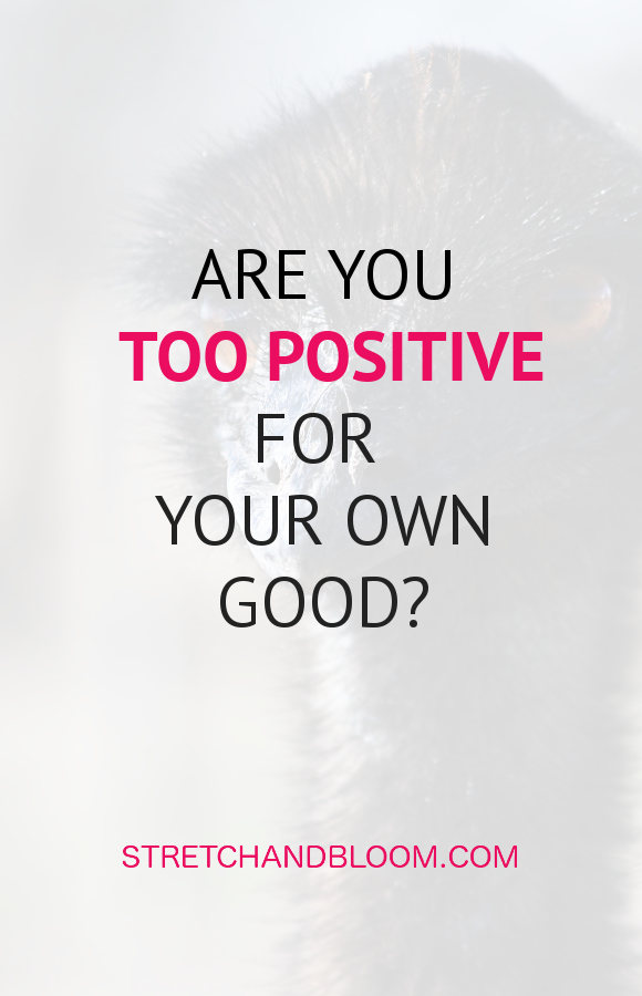 are you too positive for your own good