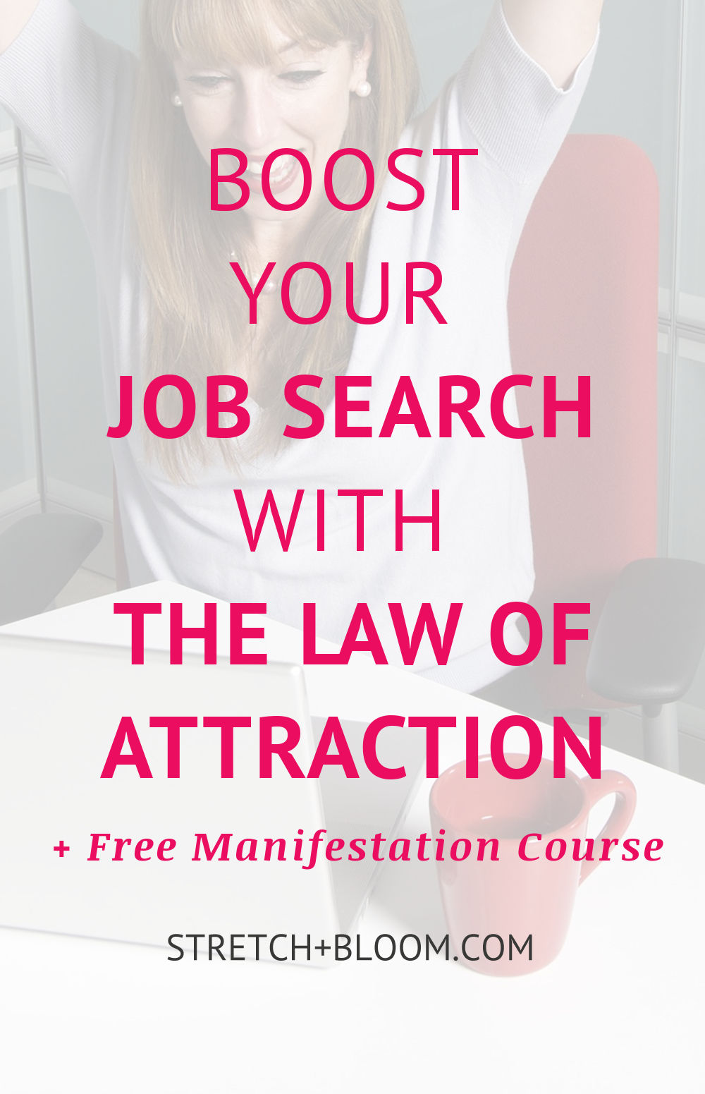 Pinterest banner: how to boost your job search with the law of attraction
