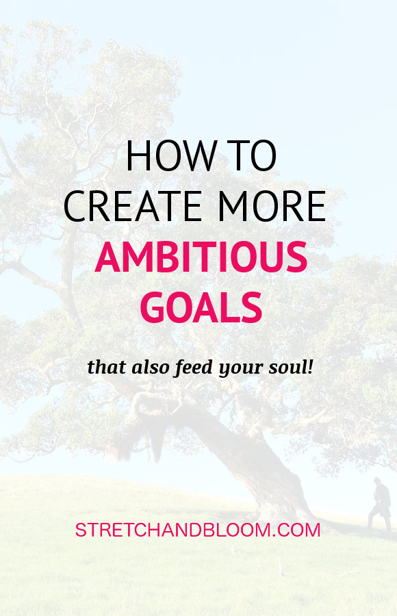 how to create more ambitious goals