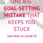 Are you making this costly goal-setting mistake?