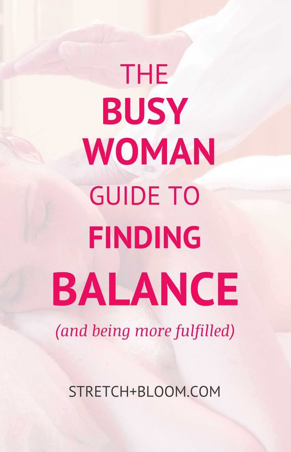 Busy woman guide to balance and being more fulfilled