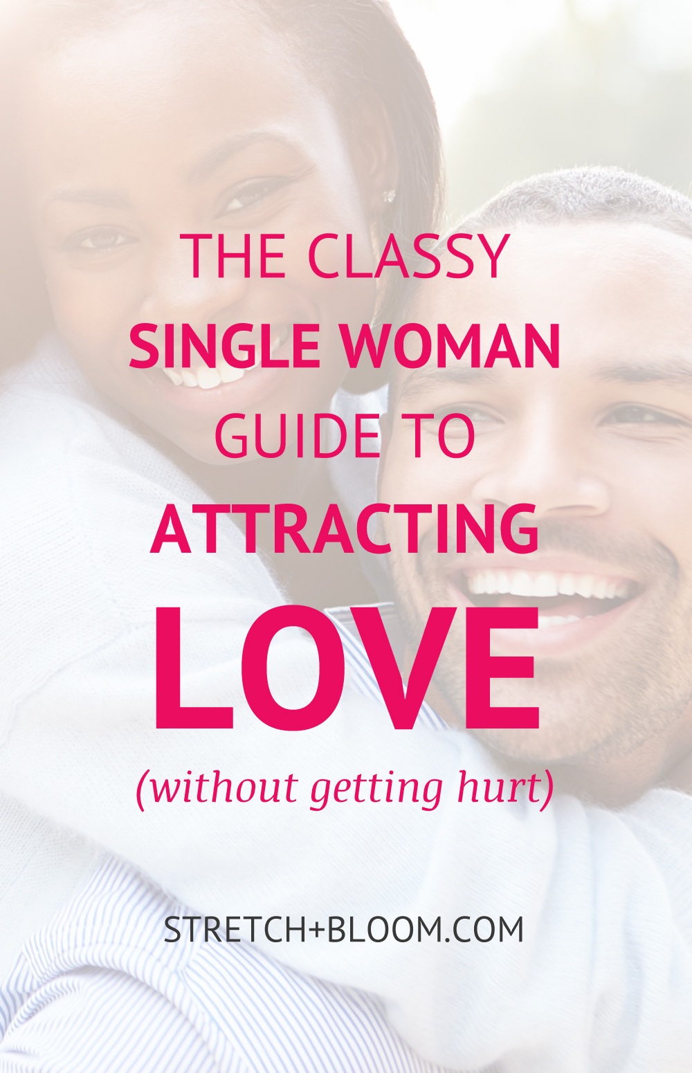 Classy single woman guide to attracting love without getting hurt