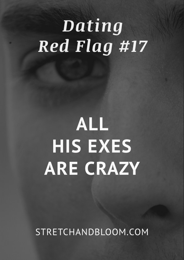 Dating red flag 17: all his exes are crazy