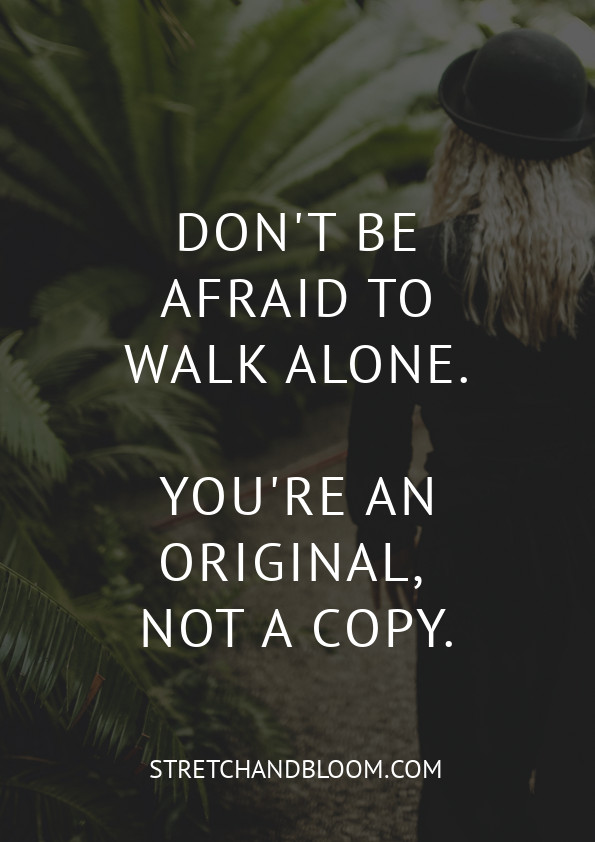 quote banner: Don't be afraid to walk alone...