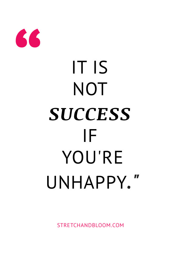 what to do when you're not making an impact - quote: it's not success if you're unhappy