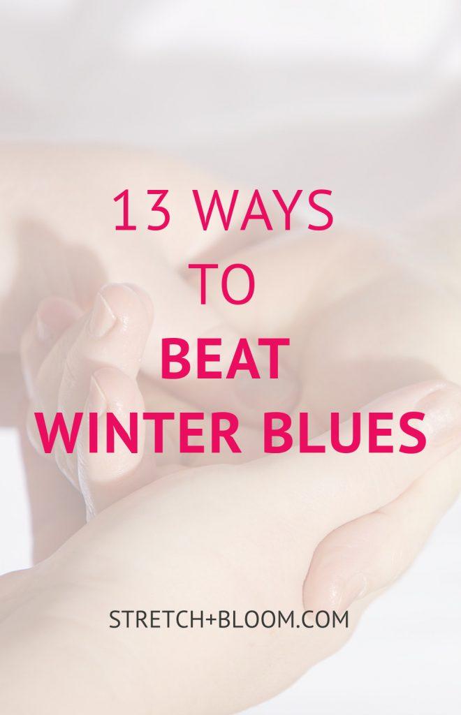 Pinterest Banner: 13 ways to beat winter blues