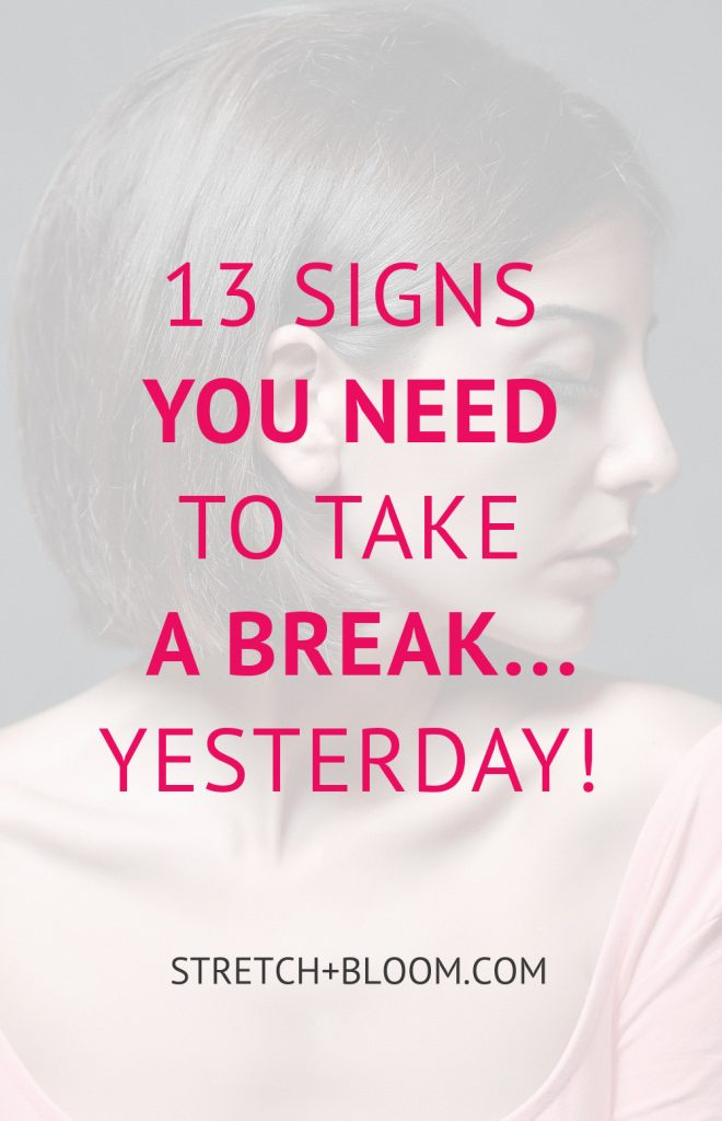 Pinterest banner: 13 signs that you need a break... yesterday!