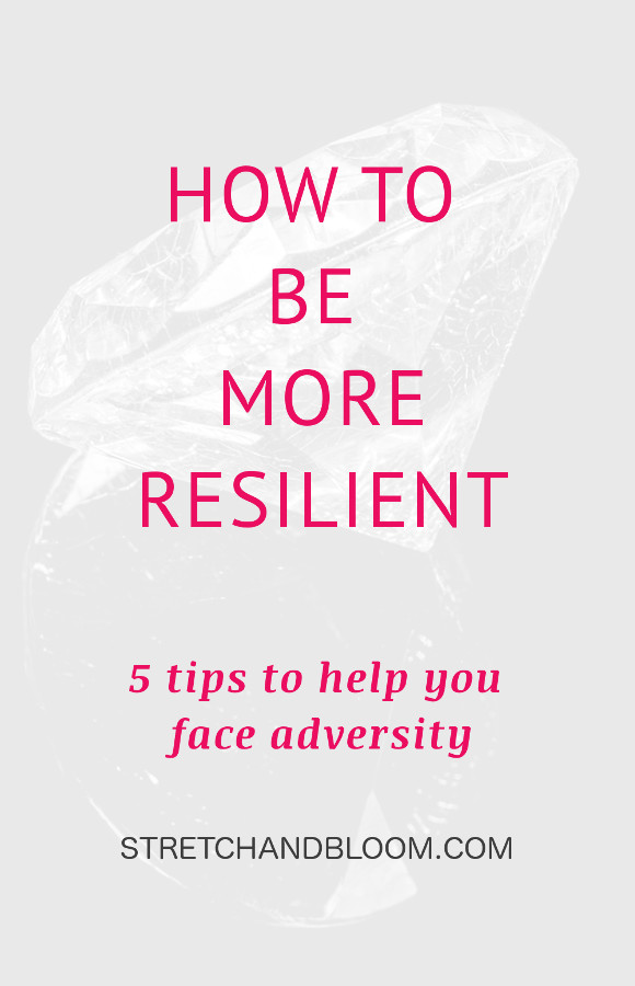 Pinterest banner: How to be more resilient in the face of adversity