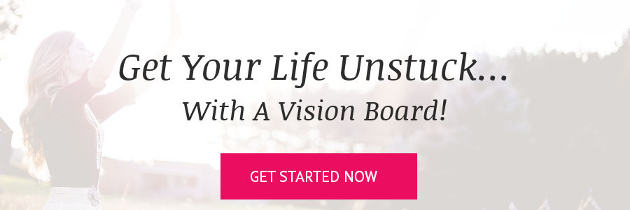 unstuck your life with a vision board