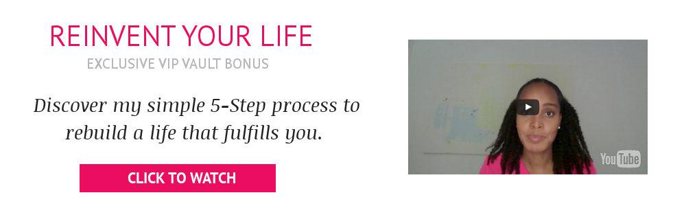 Vip vault bonus: Reinvent your life