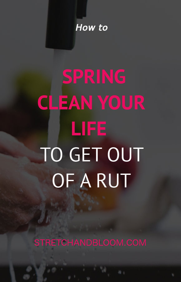 banner pinterest:5 ways to spring clean your life to get out of your rut