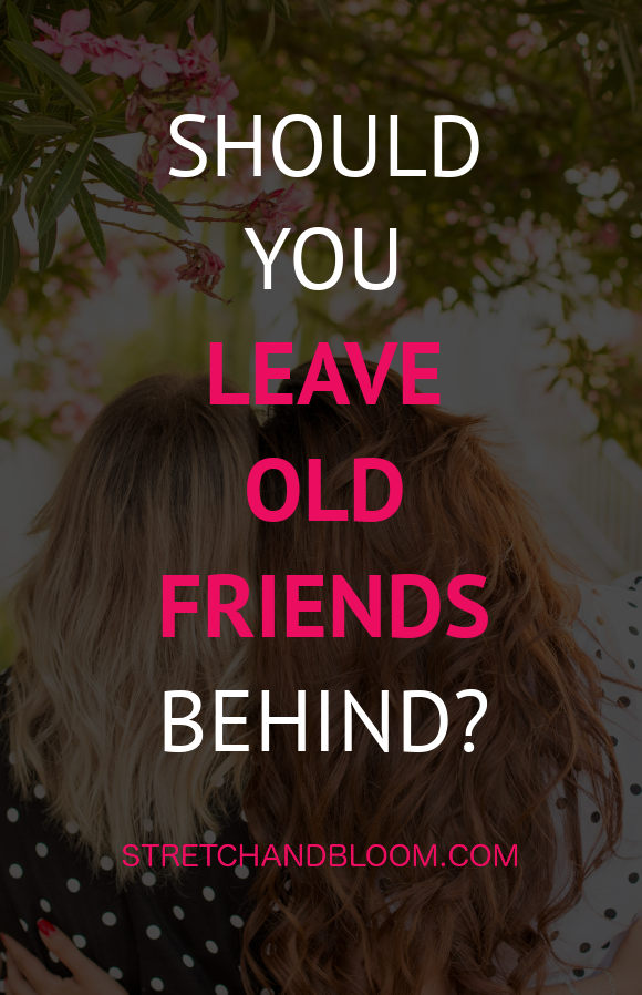 banner pinterest:Should you leave friends behind as you upgrade your life?