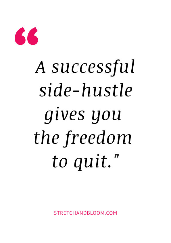 Quote: a successful side-hustle gives you the freedom to quit