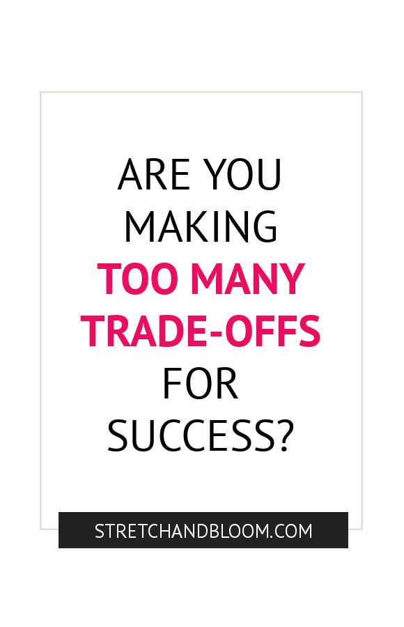 Pinterest banner: Are you maiking too many trade-offs for success