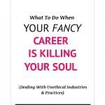 What to do when your (fancy) career is costing you your soul.